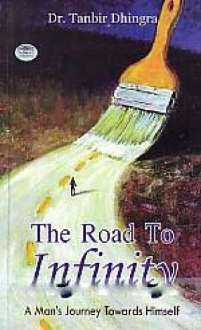 The Road to Infinity: A Man's Journey Towards Himself
