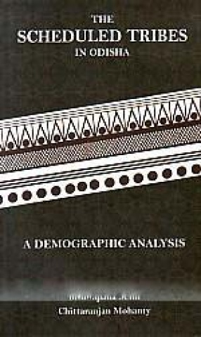 Scheduled Tribes in Odisha: A Demographic Analysis