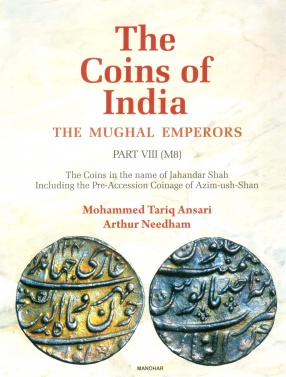 The Coins of India: The Mughal Emperors, Part VIII (M8)