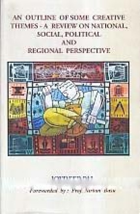 An Outline of Some Creative Themes: A Review on National, Social, Political and Regional Perspective