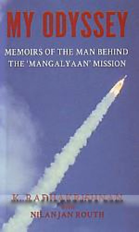 My Odyssey: Memoirs of the Man Behind the 'Mangalyaan' Mission