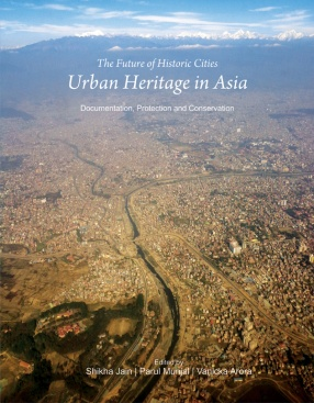 The Future of Historic Cities: Urban Heritage in Asia: Documentation, Protection and Conservation