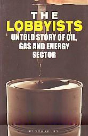 The Lobbyists: The Untold Story of Oil, Gas and Energy Sector