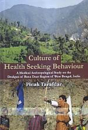 Culture of Health Seeking Behaviour: A Medical Anthropological Study on the Drukpas of Buxa Duar Region of West Bengal, India