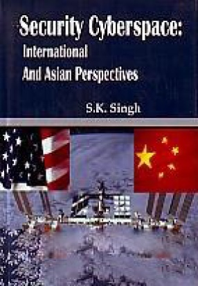Security Cyberspace: International and Asian Perspectives
