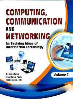 Computing, Communication and Networking: An Evolving Ideas of Information Technology (In 2 Volumes)