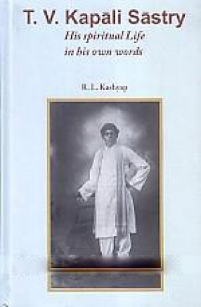 T.V. Kapali Sastry: His Spiritual Life in His Own Words