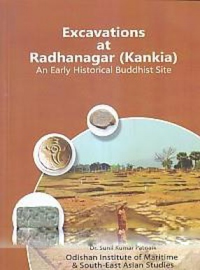 Excavations at Radhanagar (Kankia): An Early Historical Buddhist Site