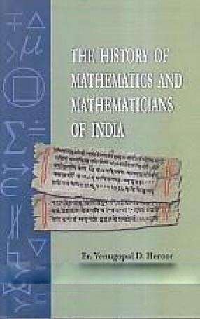 The History of Mathematics and Mathematicians of India
