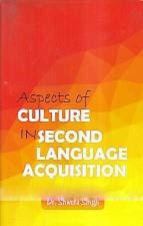 Aspects of Culture in Second Language Acquisition
