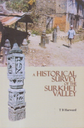 A Historical Survey of the Surkhet Valley