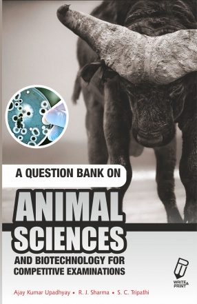 A Question Bank On Animal Science And Biotechnology For Competitive Exams