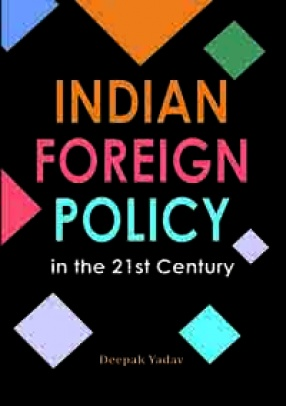 Indian Foreign Policy in the 21st Century