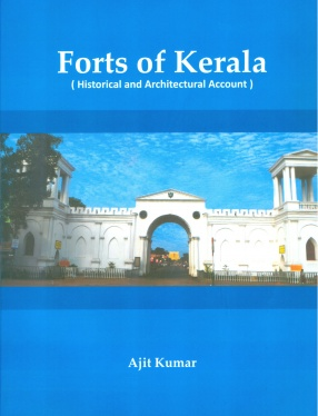 Forts of Kerala: Historical and Architectural Account