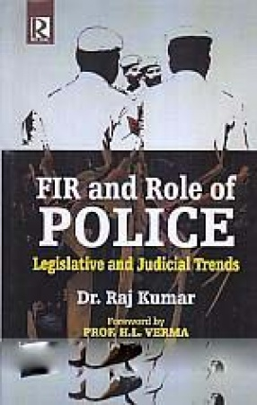 FIR and Role of Police: Legislative and Judicial Trends