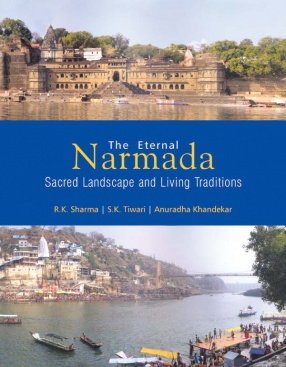 The Eternal Narmada sacred Landscape and Living Traditions