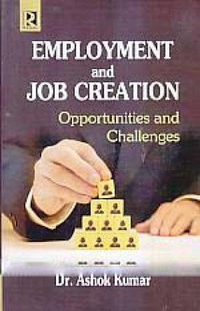 Employment and Job Creation: Opportunities and Challenges