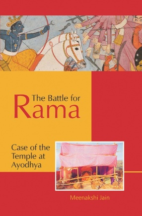 The Battle for Rama: Case of the Temple at Ayodhya