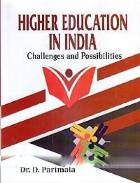 Higher Education in India: Challenges and Possibilities