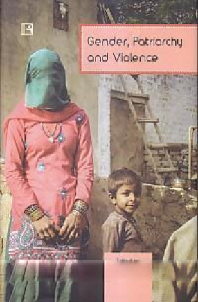 Gender, Patriarchy and Violence: The Case of Punjab and Haryana