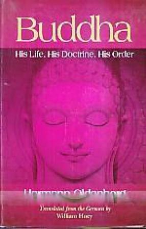 Buddha: His Life, His Doctrine, His Order