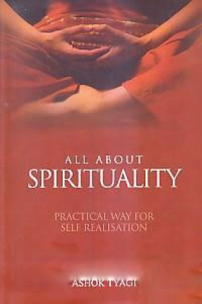 All About Spirituality: Practical Way For Self Realisation