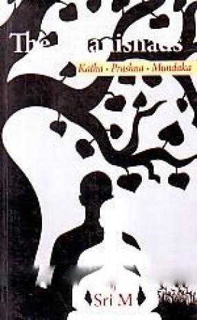 The Upanishads: Katha, Prashna, Mundaka