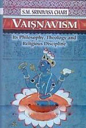 Vaisnavism: Its Philosophy, Theology and Religious Discipline