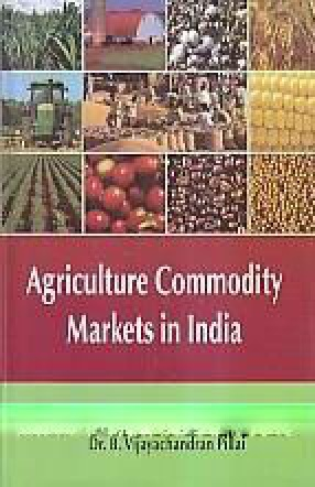 Agriculture Commodity Markets in India