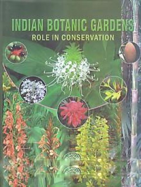 Indian Botanic Gardens: Role in Conservation