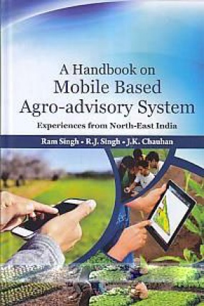 A Handbook on Mobile Based Agro-Advisory System: Experiences From North-East India