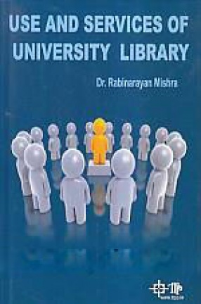Use and Services of University Library: A Special Focus to North East Region