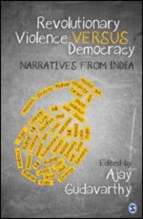Revolutionary Violence Versus Democracy: Narratives From India