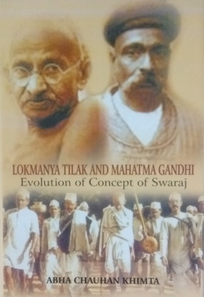 Lokmanya Tilak and Mahatma Gandhi: Evolution of Concept of Swaraj