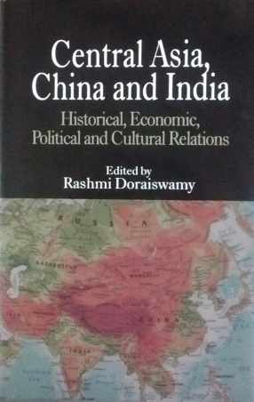 Central Asia, China and India: Historical, Economic, Political and Cultural Relations