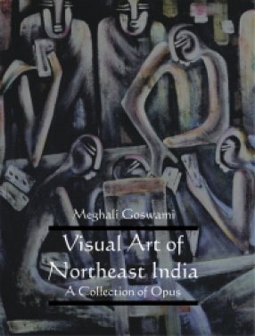 Visual Art of Northeast India: A Collection of Opus