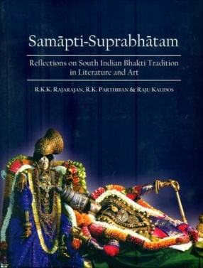 Samapti-Suprabhatam: Reflections on South Indian Bhakti Tradition in Literature and Art