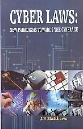 Cyber Laws: New Paradigms Towards The Cyberage