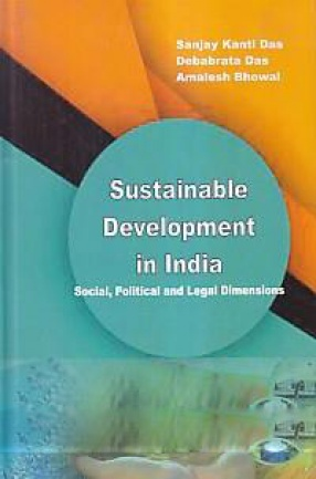 Sustainable Development in India: Social, Political and Legal Dimensions