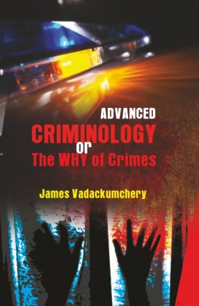 Advanced Criminology or The WHY of Crimes