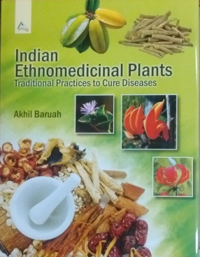 Indian Ethnomedicinal Plants: Traditional Practices to Cure Diseases