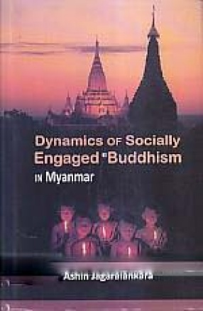 Dynamics of Socially Engaged Buddhism in Myanmar