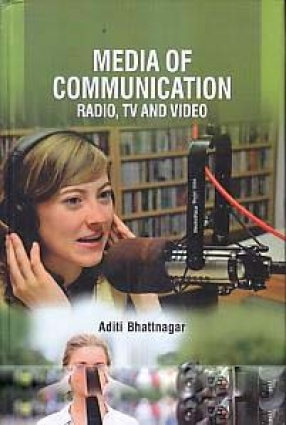 Media of Communication: Radio, TV and Video