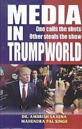 Media in Trumpworld: One Calls the Shots, Other Steals the Show