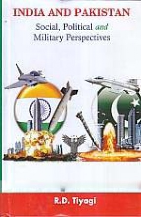India and Pakistan: Social, Political and Military Perspectives