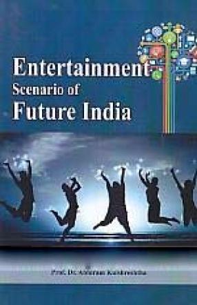 Entertainment Scenario of Future India