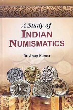 A Study of Indian Numismatics