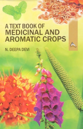 A Text Book of Medicinal and Aromatic Crops