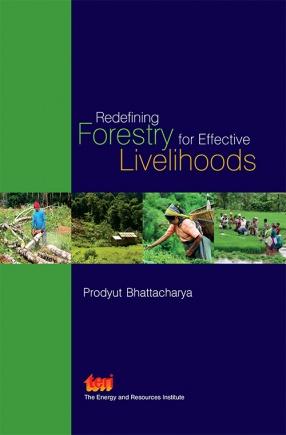 Redefining Forestry for Effective Livelihoods