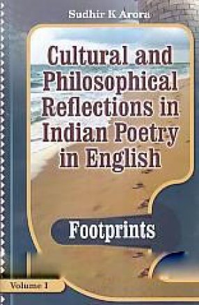 Cultural and Philosophical Reflections in Indian Poetry in English (In 5 Volumes)